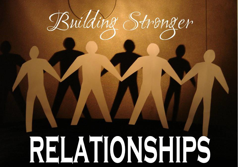 5 Ways to Build Stronger Relationships!