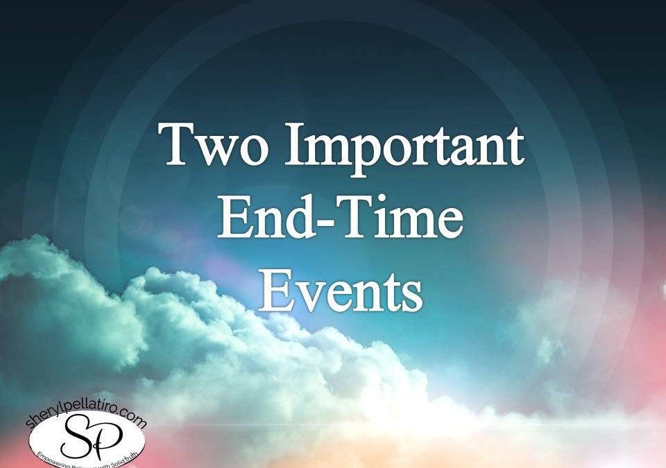 Two Important End-Time Events!