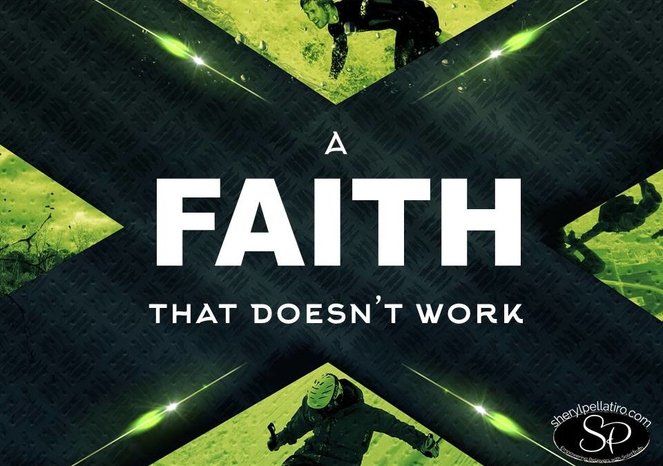 A Faith That Doesn't Work!