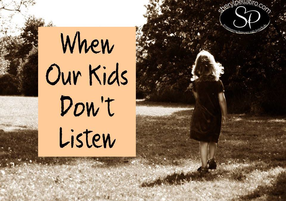 When Our Kids Don't Listen…