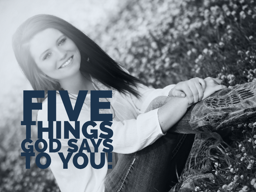 Five Things God Says To You!