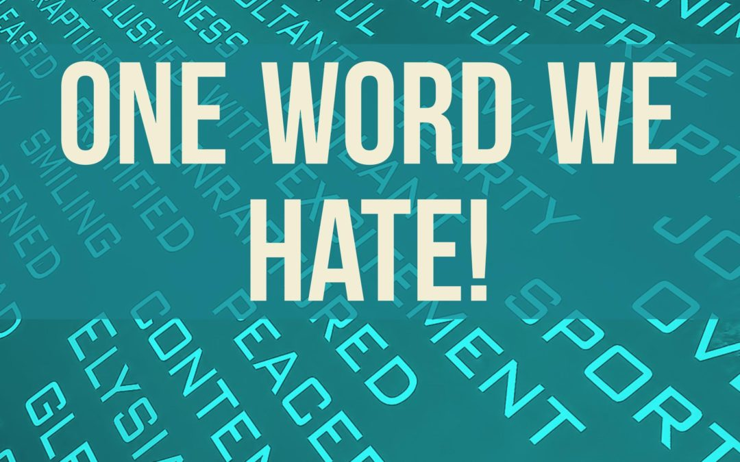 One Word We Hate!