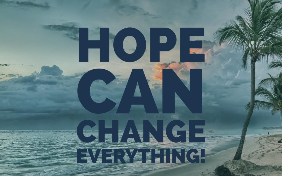 Hope Can Change Everything!