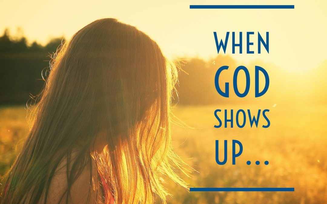 When God Shows Up…