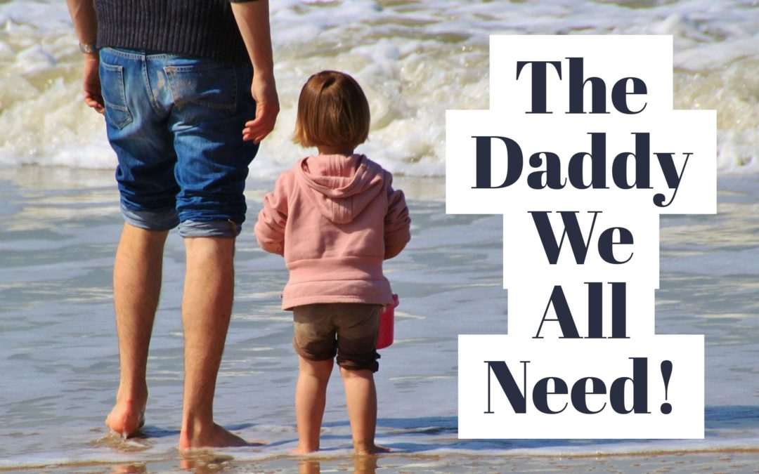 The Daddy We All Need!