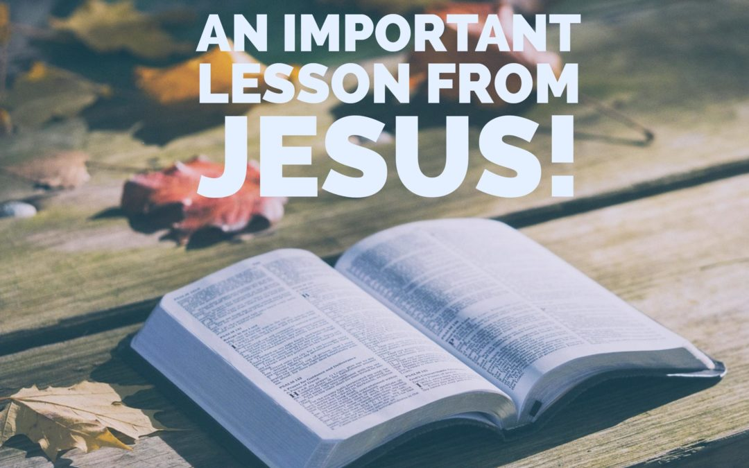 An Important Lesson From Jesus!