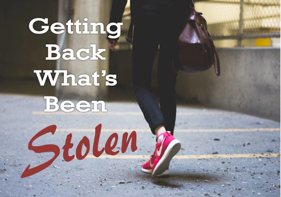 Getting Back What's Been Stolen!