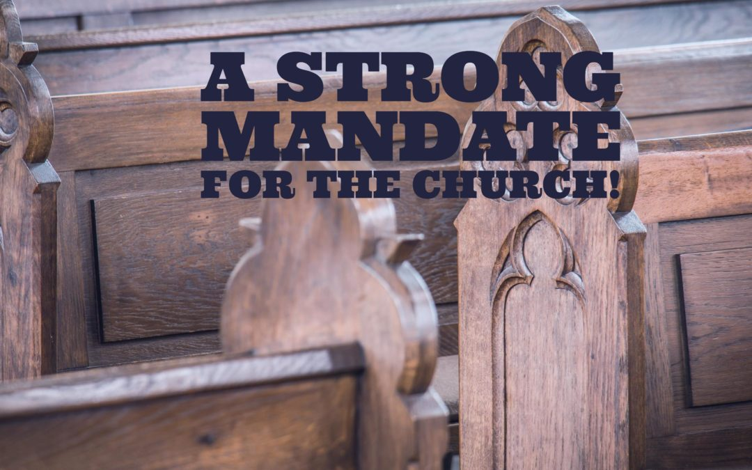 A Strong Mandate for the Church!