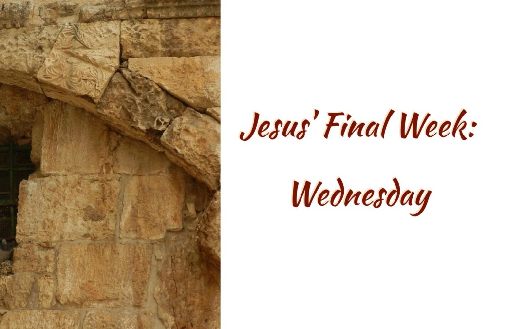 Jesus' Final Week: Wednesday