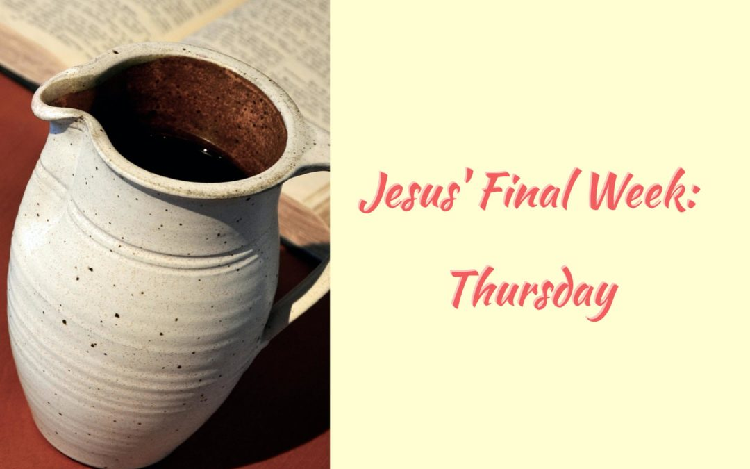 Jesus' Final Week: Thursday