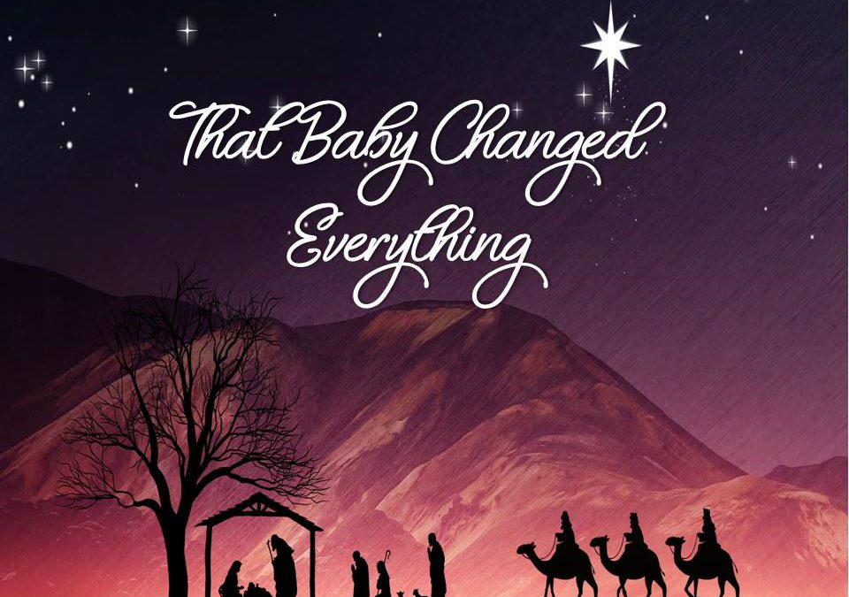 That Baby Changed Everything!